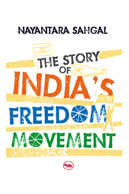 The Story of India\\\'s Freedom Movement - Nayantara Sahgal